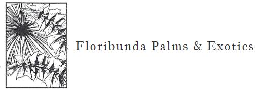 Floribunda Palms & Exotics